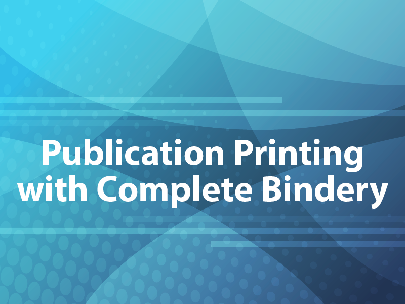 Publication Printing with Complete Bindery