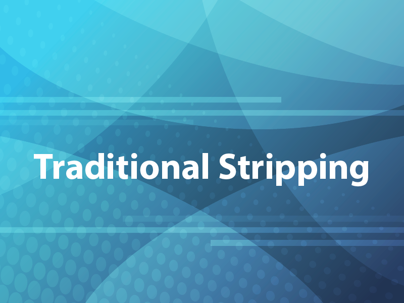 Traditional Stripping