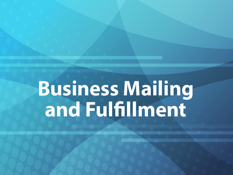 Business Mailing and Fulfillment