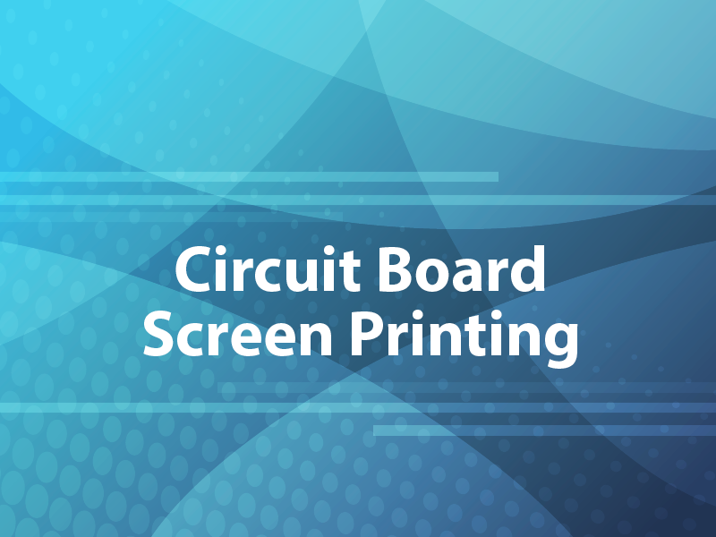 Circuit Board Screen Printing
