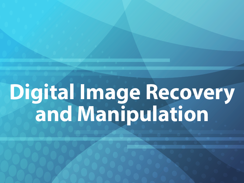 Digital Image Recovery and Manipulation