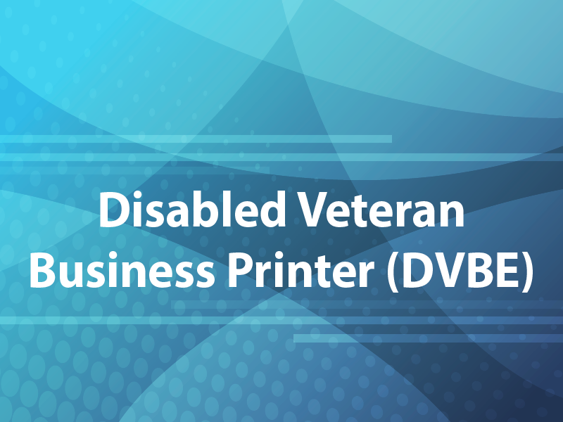 Disabled Veteran Business Printer (DVBE)