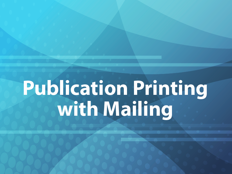 Publication Printing with Mailing