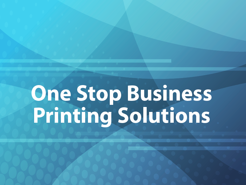 One Stop Business Printing Solutions
