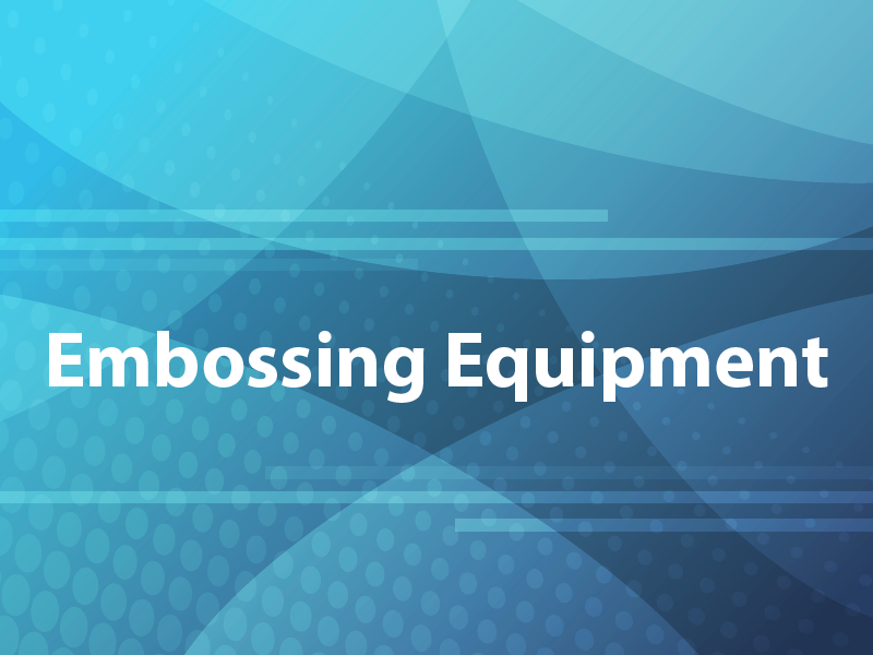Embossing Equipment