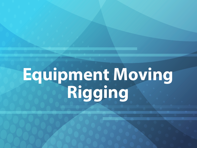 Equipment Moving Rigging