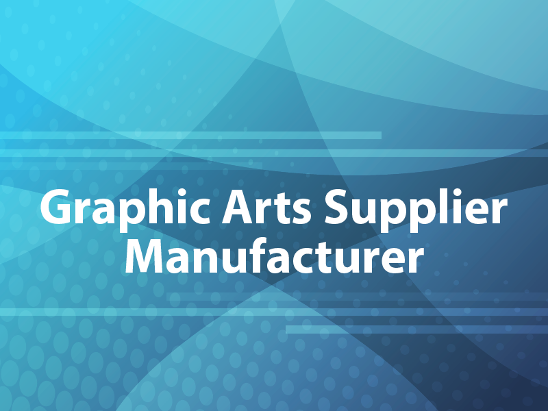 Graphic Arts Supplier Manufacturer