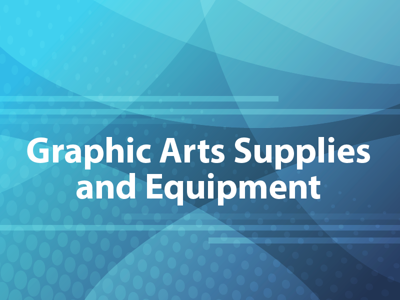 Graphic Arts Supplies and Equipment