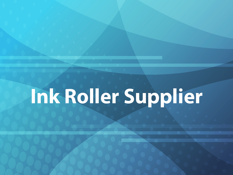 Ink Roller Supplier