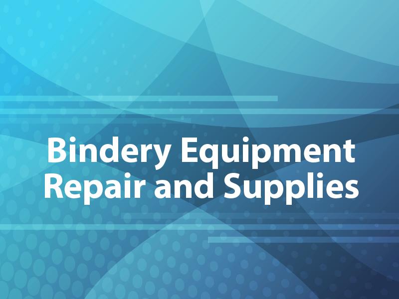 Bindery Equipment Repair and Supplies