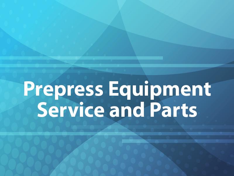 Prepress Equipment Service and Parts
