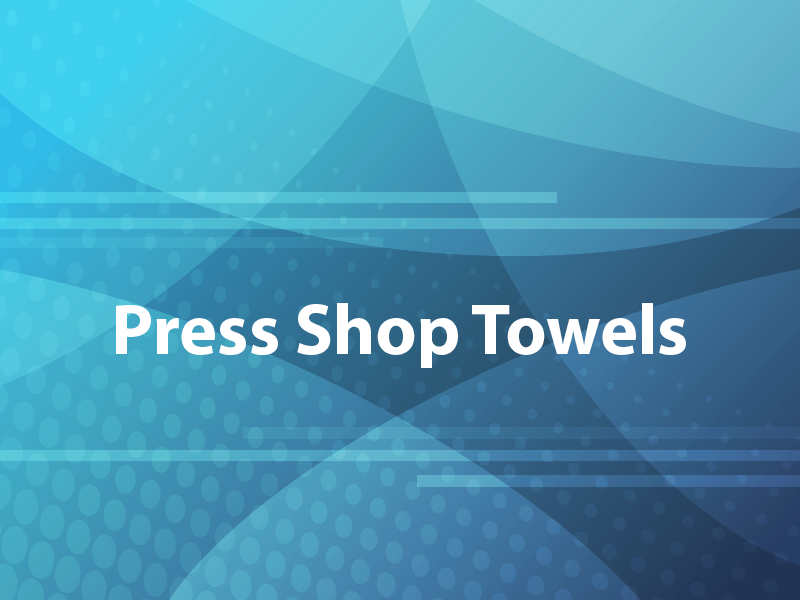 Press Shop Towels