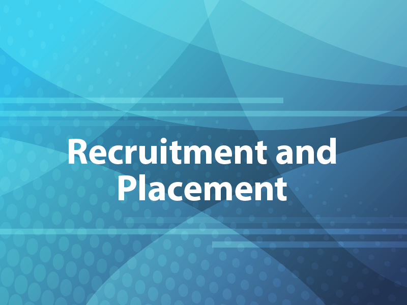 Recruitment and Placement